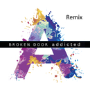 Addicted (Remix)/Broken Door