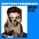 Somebody To Love/Anton Hagman