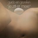 Je Zit Er Mee/Guido En Gezellen
