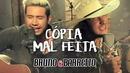 Cópia Mal Feita/Bruno & Barretto