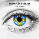 Vi är Sverige/Sebastian Stakset