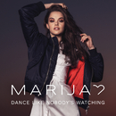 Dance Like Nobody's Watching/Marija