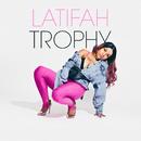 Trophy/Latifah