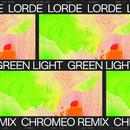 Green Light (Chromeo Remix)/Lorde