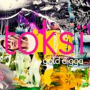 Gold Digga/toksi
