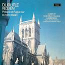 Duruflé: Requiem; Prelude et Fugue sur le nom d'Alain/Choir Of St. John's College, Cambridge, Stephen Cleobury, George Guest