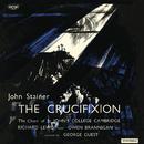 Stainer: The Crucifixion/George Guest, Richard Lewis, Owen Brannigan, Choir Of St. John's College, Cambridge, Brian Runnett