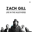 Life In The Multiverse/Zach Gill