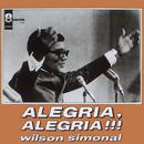 Alegria, Alegria!!!/Wilson Simonal