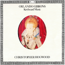 Gibbons: Keyboard Music from Musica Britannica/Christopher Hogwood