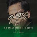 No Hagas Caso De La Gente/Comisario Pantera