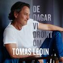 De dagar vi drömt om/Tomas Ledin