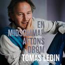 En midsommaraftons dröm/Tomas Ledin