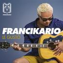 Le Gustò/Francikario