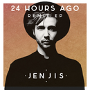 24 Hours Ago Remix EP (feat. Yseult)/Jen Jis