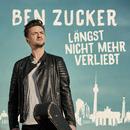 Längst nicht mehr verliebt/Ben Zucker