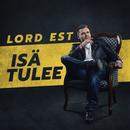 Isä Tulee/Lord Est