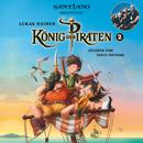 Lukas Hainer: König der Piraten 2 - präsentiert von Santiano/David Nathan, Santiano