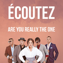 Are You Really The One/Écoutez