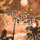 Kings And Queens Of Summer/Matstubs