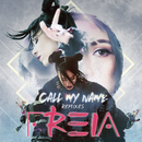 Call My Name (Remixes)/Freia