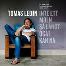 Inte ett moln så långt ögat kan nå/Tomas Ledin