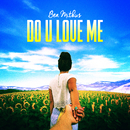 Do U Love Me/Ben Mitkus