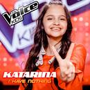 I Have Nothing/Katarina
