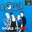 Roses Are Red/Aqua
