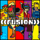 Fusion - The Rap For All Ages/Partners In Rhymes