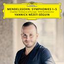 メンデルスゾーン:交響曲 第1番~第5番/Chamber Orchestra Of Europe, RIAS Kammerchor, Yannick Nézet-Séguin