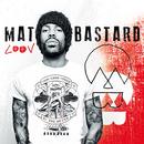 LOOV/Mat Bastard