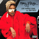 Love Yourself (Remix) (feat. A$AP Rocky)/Mary J. Blige featuring Drake
