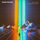 Believer (Kaskade Remix)/Imagine Dragons, Kaskade