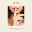If I Wasn't Your Daughter (Acoustic Version)/Lena