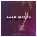 Friday Night Fever/Gareth Dickson