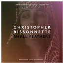 Small Feathers/Christopher Bissonnette