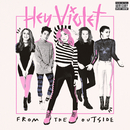 From The Outside/Hey Violet