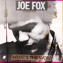 What's The Word / Night Walking/Joe Fox