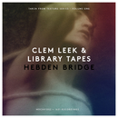 Hebden Bridge/Clem Leek, Library Tapes