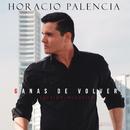 Ganas De Volver (Versión Acústica)/Horacio Palencia