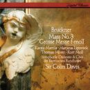 Bruckner: Mass No.3/Sir Colin Davis, Karita Mattila, Marjana Lipovsek, Thomas Moser, Kurt Moll, Chor des Bayerischen Rundfunks, Symphonieorchester des Bayerischen Rundfunks