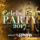 Celebration Party 2017 mixed by DJ NANA/DJ NANA