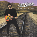 Greatest Hits/Bob Seger & The Silver Bullet Band