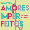 Amores Imperfeitos/Anavitória
