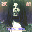 Calm Down (Bad Royale Remix)/Skip Marley