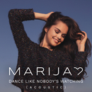 Dance Like Nobody's Watching (Acoustic Version)/Marija