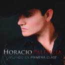 Viajando En Primera Clase/Horacio Palencia