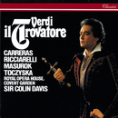 Verdi: Il Trovatore/Sir Colin Davis, José Carreras, Katia Ricciarelli, Yuri Mazurok, Stefania Toczyska, Chorus of the Royal Opera House, Covent Garden, Orchestra of the Royal Opera House, Covent Garden
