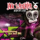 15: Bedrohung aus dem All/Jack Slaughter - Tochter des Lichts
